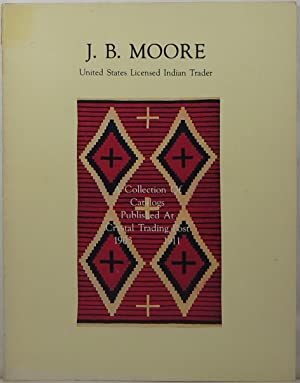 The catalogues of fine Navajo blankets, rugs,: Moore, J. B.