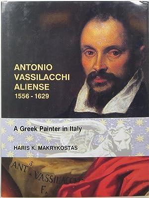 Antonio Vassilacchi Aliense 1556-1629: A Greek Painter: Makrykostas, Haris K.