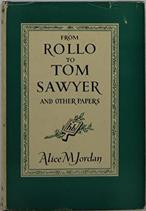 From Rollo to Tom Sawyer and Other: Jordan, Alice M.