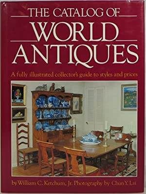 The Catalog of World Antiques: A Fully Illustrated Collector's Guide to Styles and Prices