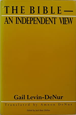 The Bible--An Independent View: Levin-DeNur, Gail