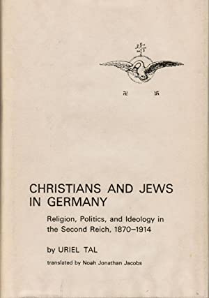 Christians and Jews in Germany: Religion, Politics, and Ideology in the Second Reich, 1870-1914