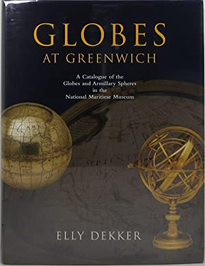 Globes at Greenwich: A Catalogue of the Globes and Armillary Spheres in the National Maritime Mus...