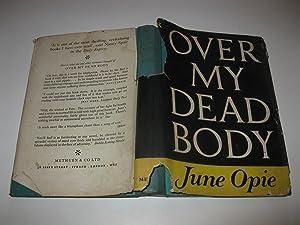 Over My Dead Body: June Opie