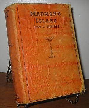 MADMAN'S ISLAND: Ion Idriess