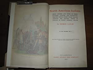 NORTH AMERICAN INDIANS in 2 Volumes: George catlin