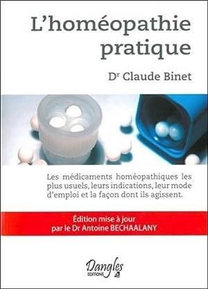 L'homéopathie pratique : Les médicaments homéopathiques les: Binet, Claude