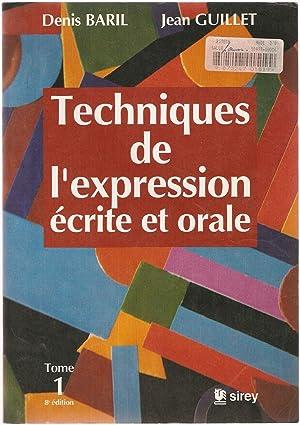 Techniques de l'expression écrite et orale Tome: Baril, Guillet