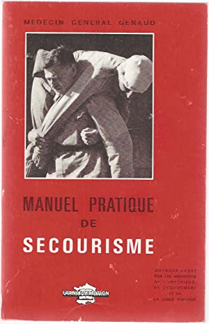 Manuel pratique de Secourisme: Medecin Général Genaud