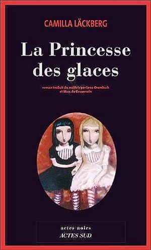 La Princesse des glaces: Camilla Lackberg