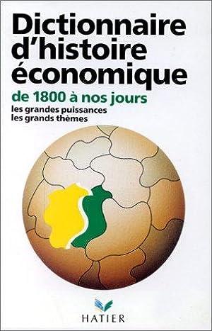 Dictionnaire d'histoire économique de 1800 à nos: Serge Berstein