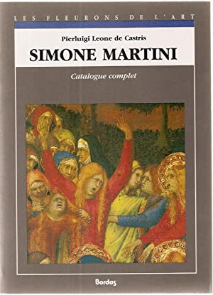 Simone Martini.Catalogue complet: Pierluigi Leone De