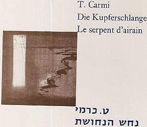 Die Kupferschlange.Le serpent d'Airain: T. Carmi