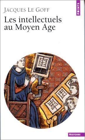 Les Intellectuels au Moyen-Age: Le Goff, Jacques