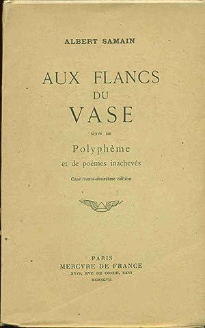Aux Flancs du Vase suivi de Polyphème: Albert Samain