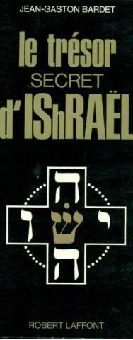Le trésor secret d'Israël: Jean-Gaston Bardet