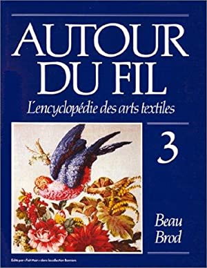 Autour du fil: L'encyclopedie des arts textiles (Collection Bonniers) 3 volumes