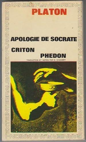 Apologie de Socrate - Criton - Phédon: Platon, François Châtelet,