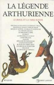 La Legende Arthurienne- Le Graal Et La: Collectif