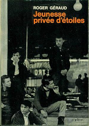 Jeunesse privée d'Etoiles: Roger Géraud