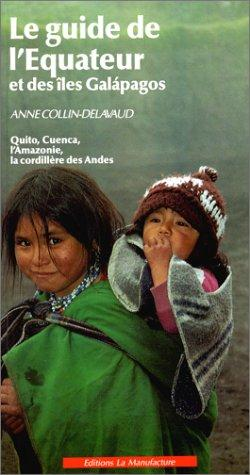 Le guide de l'Equateur et des îles: Collin-Delavaud Anne