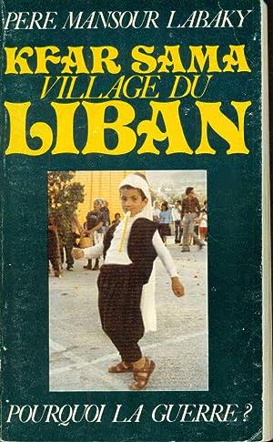 Kfar Sama Village du Liban? Pourquoi la: Pierre Mansour Labaky