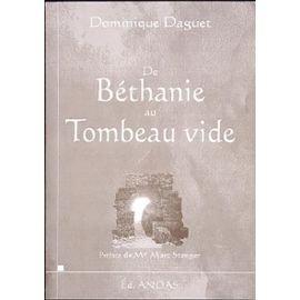 De Béthanie au tombeau vide: Daguet Dominique