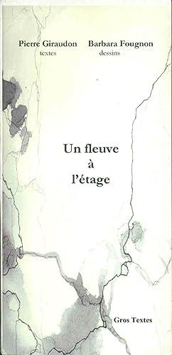 Un fleuve à l'étage (Mots d'ici): Giraudon Pierre, Fougnon