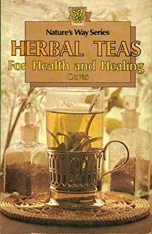 Nature's Way Series. Herbal Teas for Health and Healing