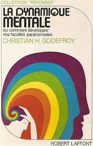 La Dynamique Mentale Ou Comment Développer vos: Christian H. Godefroy