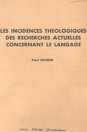 Les incidences theologiques des recherches actuelles concernant: Paul Ricoeur