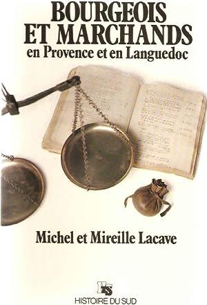Bourgeois et marchands en Provence et Languedoc: Michel Et Mireille