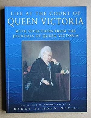 Life At The Court Of Queen Victoria: Nevill, Barry St-John.