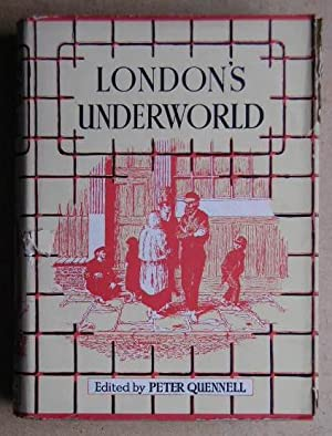 London's Underworld. Being Selections from 'Those That: Mayhew, Henry. Edited
