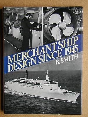 Merchant Ship Design Since 1945.: Smith, B.