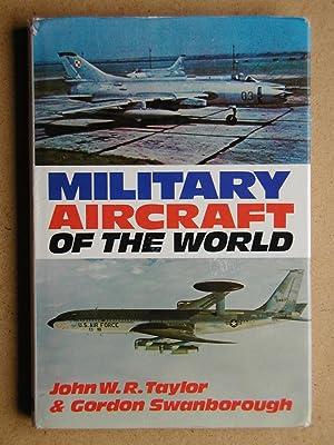 Military Aircraft of the World.: Taylor, John W.