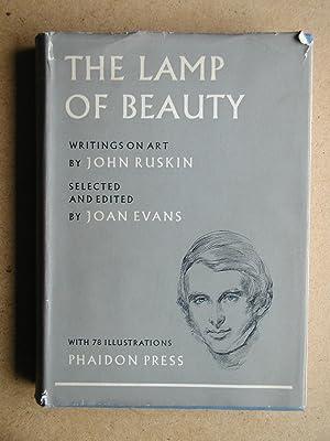 The Lamp of Beauty: Writings on Art: Ruskin, John. Selected