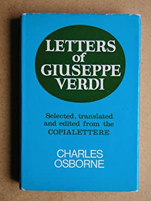 Letters of Giuseppe Verdi.: Osborne, Charles.Selected, Translated