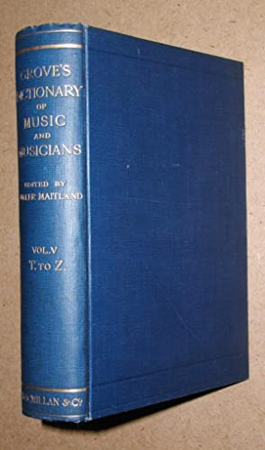 Grove's Dictionary of Music and Musicians. Vol.: Maitland, J. A.
