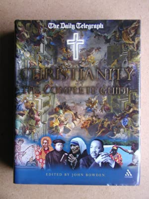 Christianity: The Complete Guide.: Bowden, John. Edited
