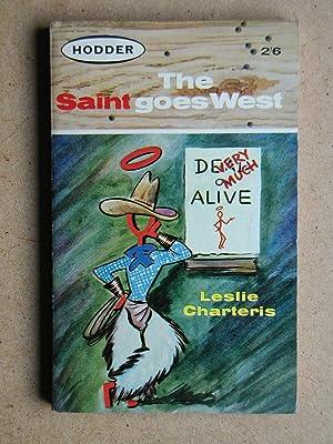 The Saint Goes West.: Charteris, Leslie.