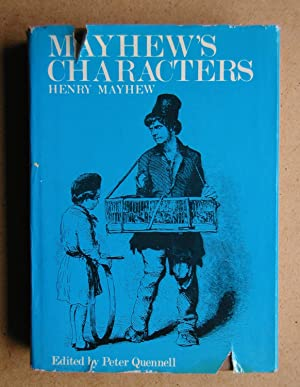 Mayhew's Characters. Selected from 'London Labour and: Mayhew, Henry. Edited