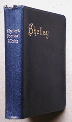 The Poetical Works of Percy Bysshe Shelley.: Shelley, Percy Bysshe.