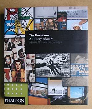 The Photobook: A History Volume 2.: Parr, Martin &