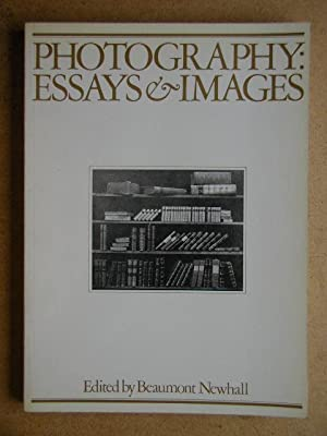 Photography: Essays & Images. Illustrated Readings in: Newhall, Beaumont. Edited
