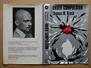 Under Compulsion. (Dust Jacket Only).: Disch, Thomas M.
