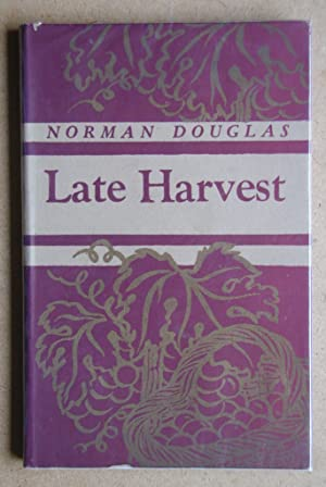 Late Harvest.: Douglas, Norman.