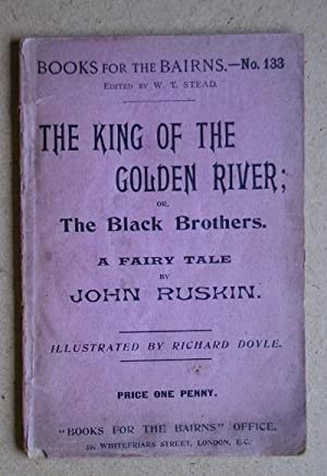 The King Of The Golden River; or,: Ruskin, John.