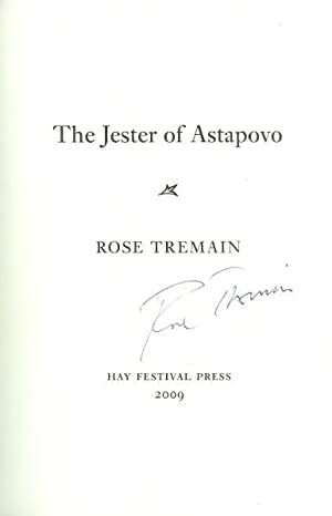 The Jester of Astapovo *SIGNED First Edition*: TREMAIN, Rose