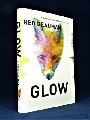 Glow *SIGNED First Edition*: BEAUMAN, Ned